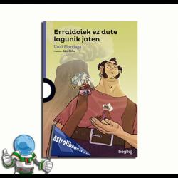 ERRALDOIEK EZ DUTE LAGUNIK JATEN , LIBRO EUSKERA