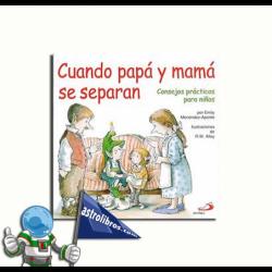 CUANDO PAPÁ Y MAMÁ SE SEPARAN , CONSEJOS PRÁCTICOS PARA NIÑOS