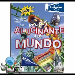 LO MÁS ALUCINANTE DEL MUNDO , MI PRIMERA LONELY PLANET