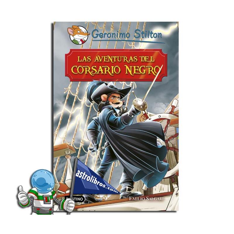 LAS AVENTURAS DEL CORSARIO NEGRO. GRANDES HISTORIAS. GERONIMO STILTON