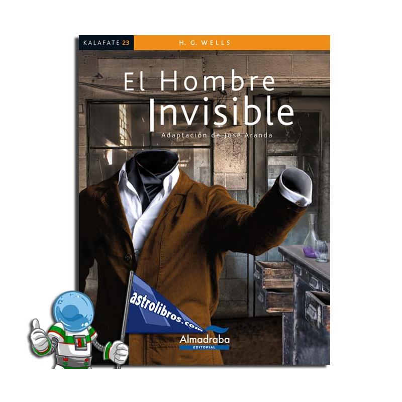 EL HOMBRE INVISIBLE. KALAFATE. LECTURA FÁCIL
