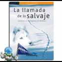 LA LLAMADA DE LO SALVAJE. LECTURA FÁCIL