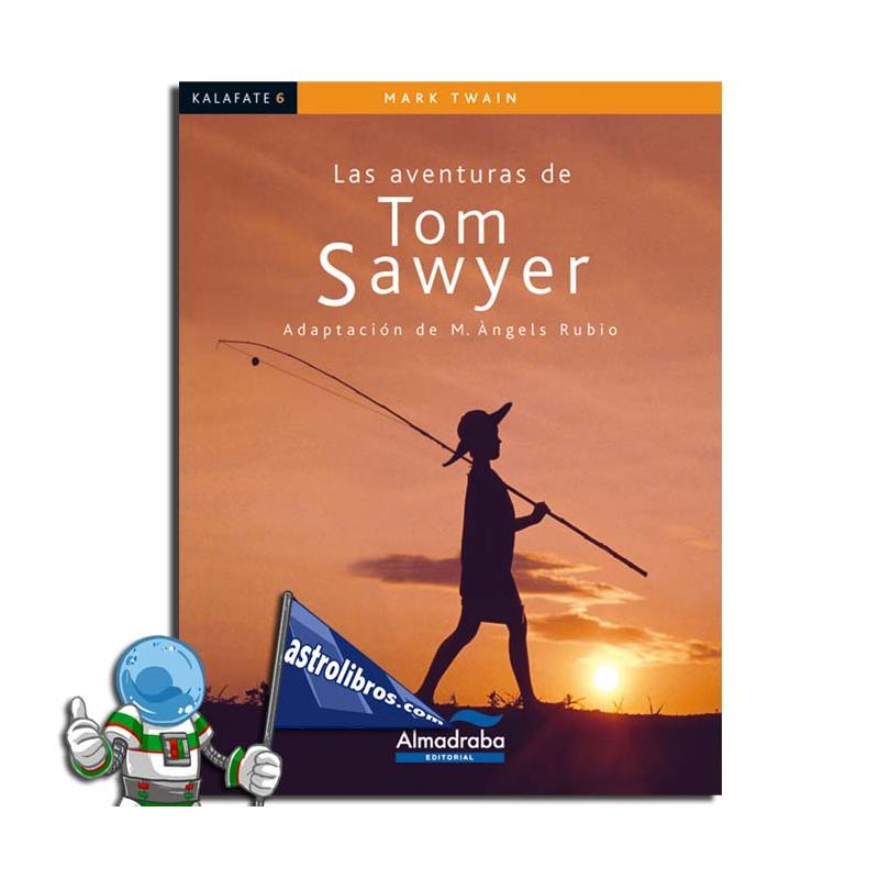 LAS AVENTURAS DE TOM SAWYER   KALAFATE   LECTURA FÁCIL