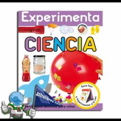 EXPERIMENTA CIENCIA. EXPERIMENTOS SENCILLOS PARA NIÑOS