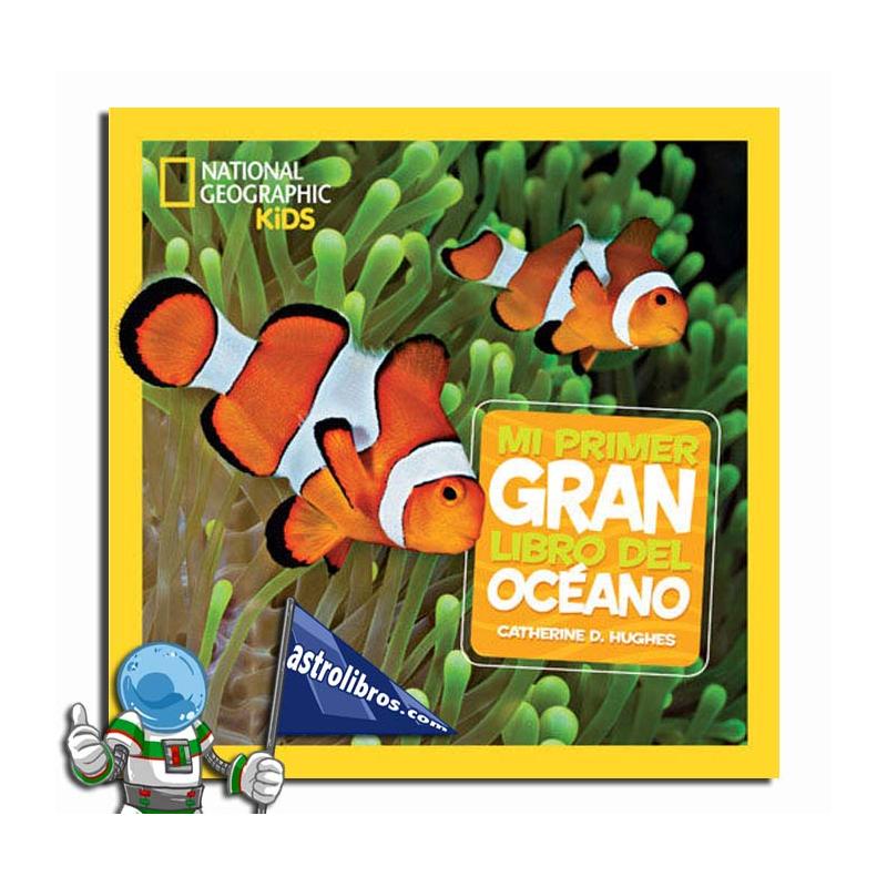 MI PRIMER GRAN LIBRO DEL OCÉANO  NATIONAL GEOGRAPHIC KIDS