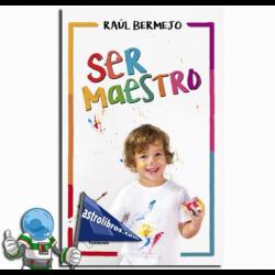 SER MAESTRO , RAUL BERMEJO