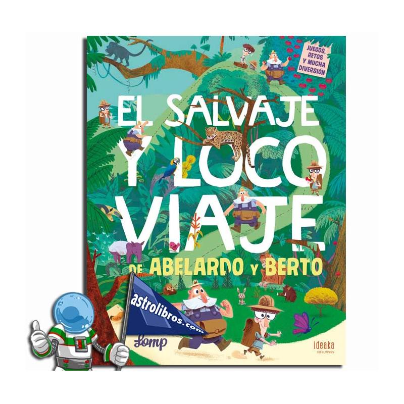 EL SALVAJE Y LOCO VIAJE DE ABELARDO Y BERTO