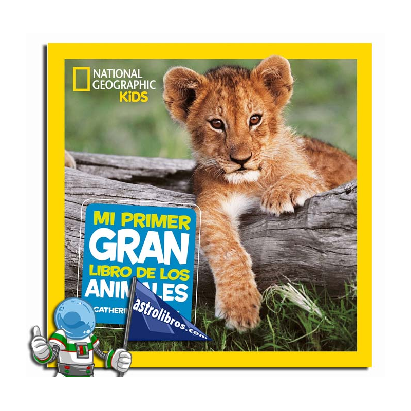 MI PRIMER GRAN LIBRO DE LOS ANIMALES , NATIONAL GEOGRAPHIC KIDS