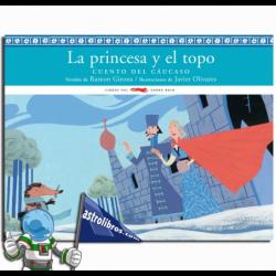LA PRINCESA Y EL TOPO , CUENTO DEL CÁUCASO , LECTURA FÁCIL