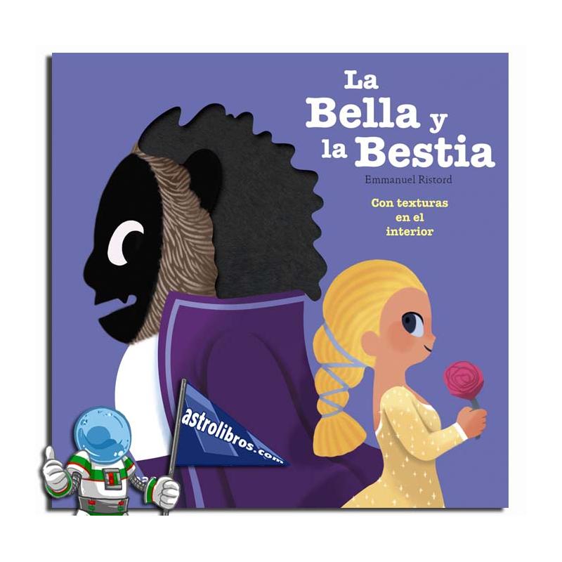 LA BELLA Y LA BESTIA. CUENTO ILUSTRADO CON TEXTURAS