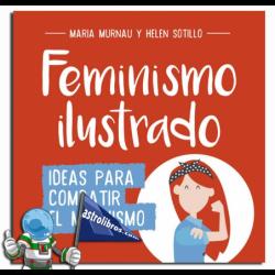 FEMINISMO ILUSTRADO , IDEAS PARA COMBATIR EL MACHISMO