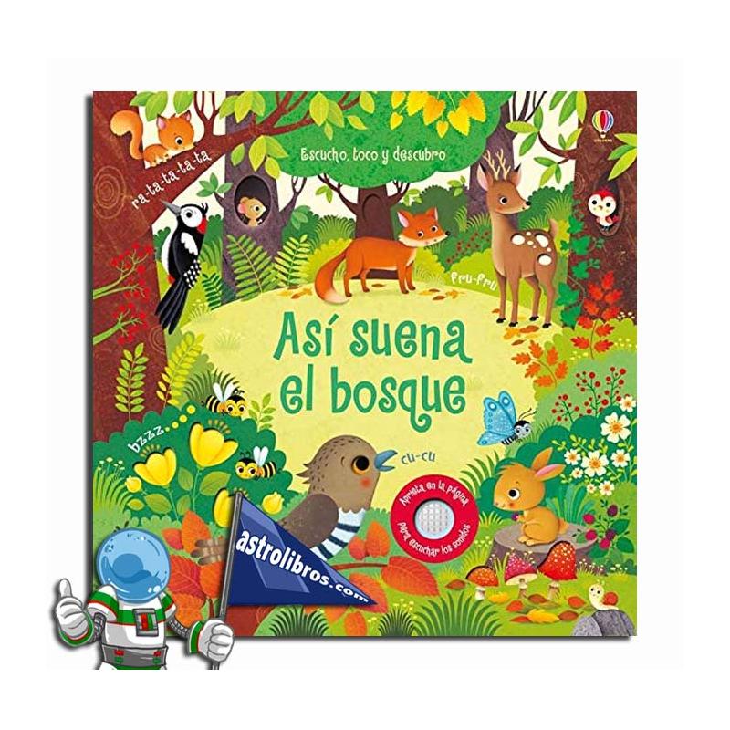 ASÍ SUENA EL BOSQUE , ESCUCHO, TOCO Y DESCUBRO