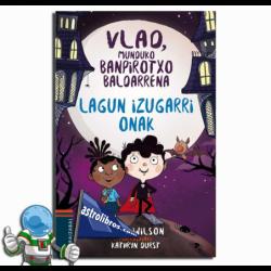 VLAD, MUNDUKO BANPIROTXO BALDARRENA 2. LAGUN IZUGARRI ONAK