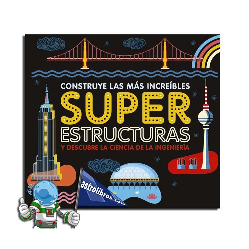 CONSTRUYE LAS MÁS INCREÍBLES SUPERESTRUCTURAS