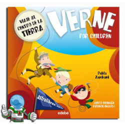 VIAJE AL CENTRO DE LA TIERRA , VERNE FOR CHILDREN , LIBRO BILINGÜE ESPAÑOL-INGLÉS