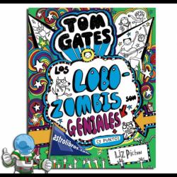 TOM GATES. LOS LOBOZOMBIS SON GENIALES (Y PUNTO)