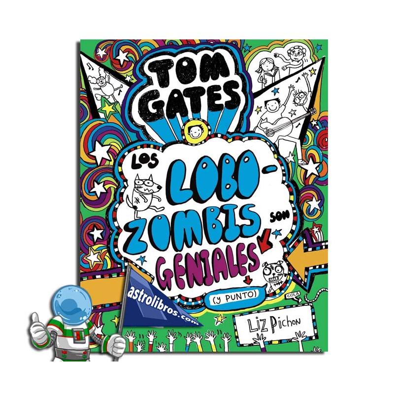 TOM GATES 11, LOS LOBOZOMBIS SON GENIALES (Y PUNTO)