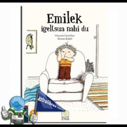 EMILEK IGELTSUA NAHI DU. ZUHAITZ-ETXEKO ISTORIOAK 3