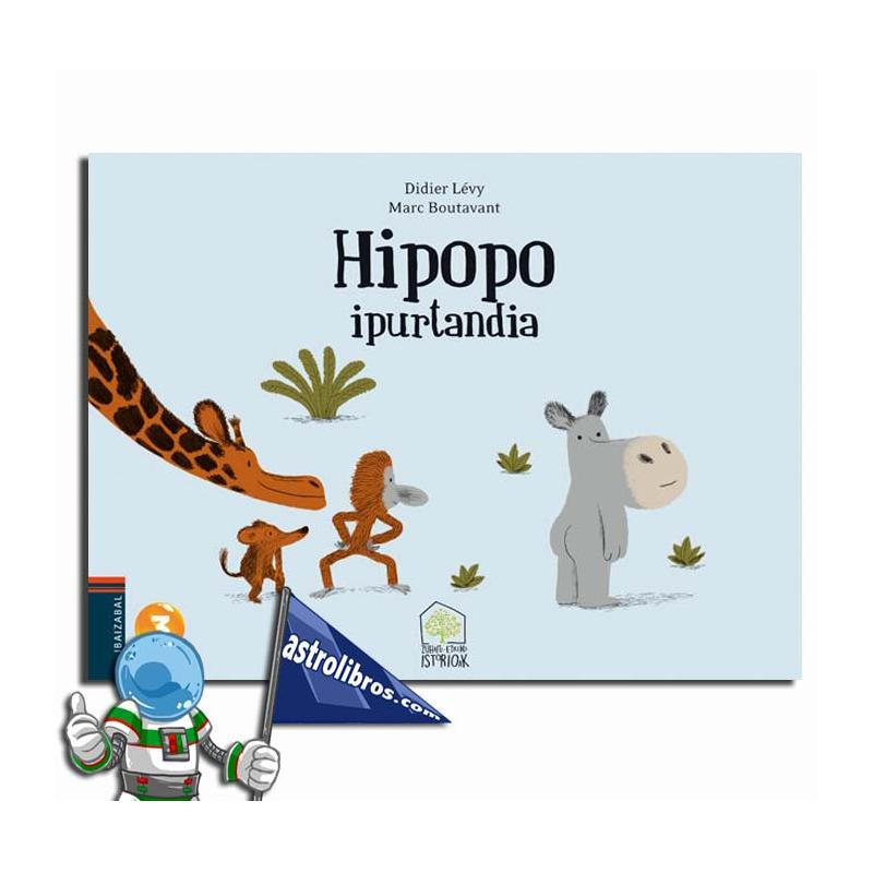 HIPOPO IPURTANDIA. ZUHAITZ-ETXEKO ISTORIOAK 1