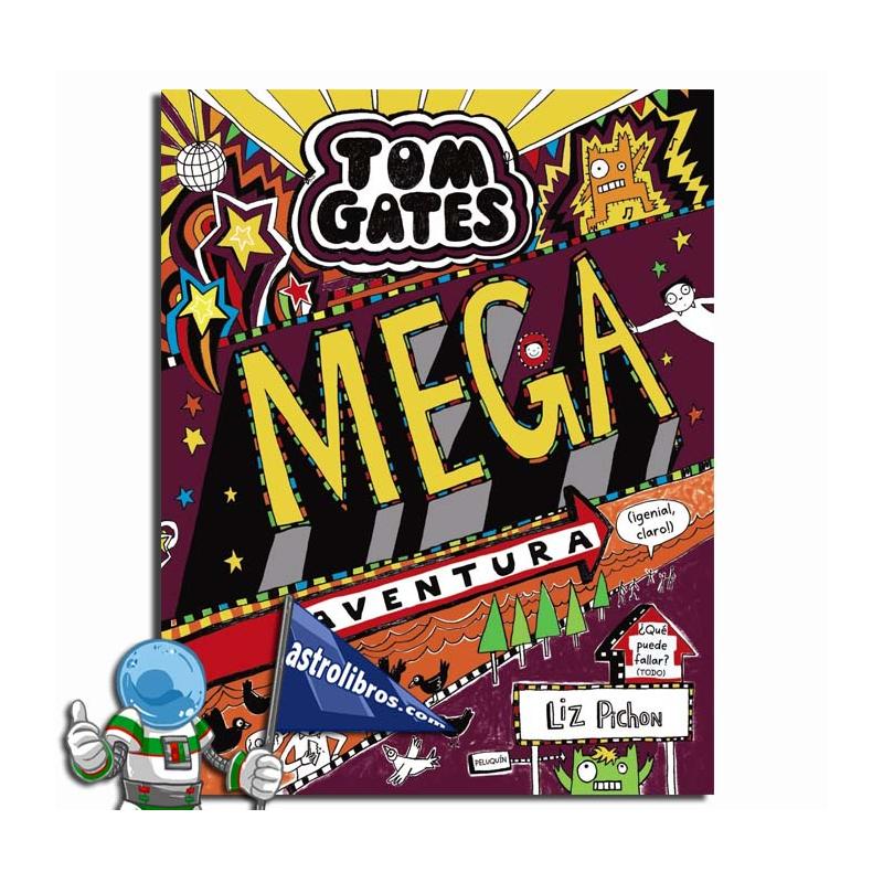 Mega aventura ( ¿Genial,claro!)  Tom Gates 13