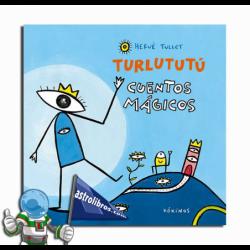 TURLUTUTÚ , CUENTOS MÁGICOS DE HERVÉ TULLET