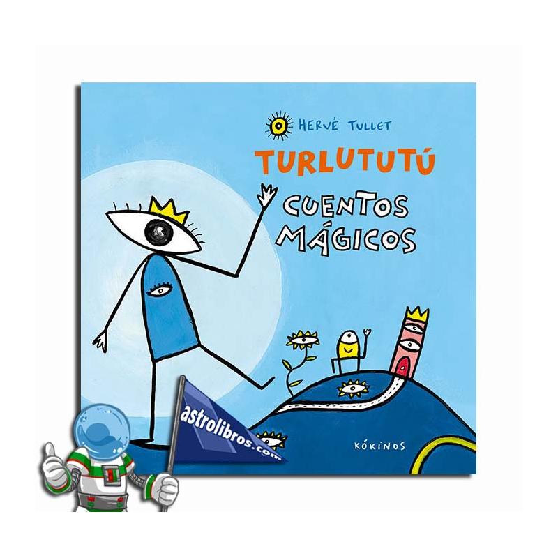 TURLUTUTÚ. CUENTOS MÁGICOS DE HERVÉ TULLET