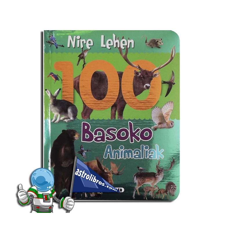 NIRE LEHEN 100 BASOKO ANIMALIAK