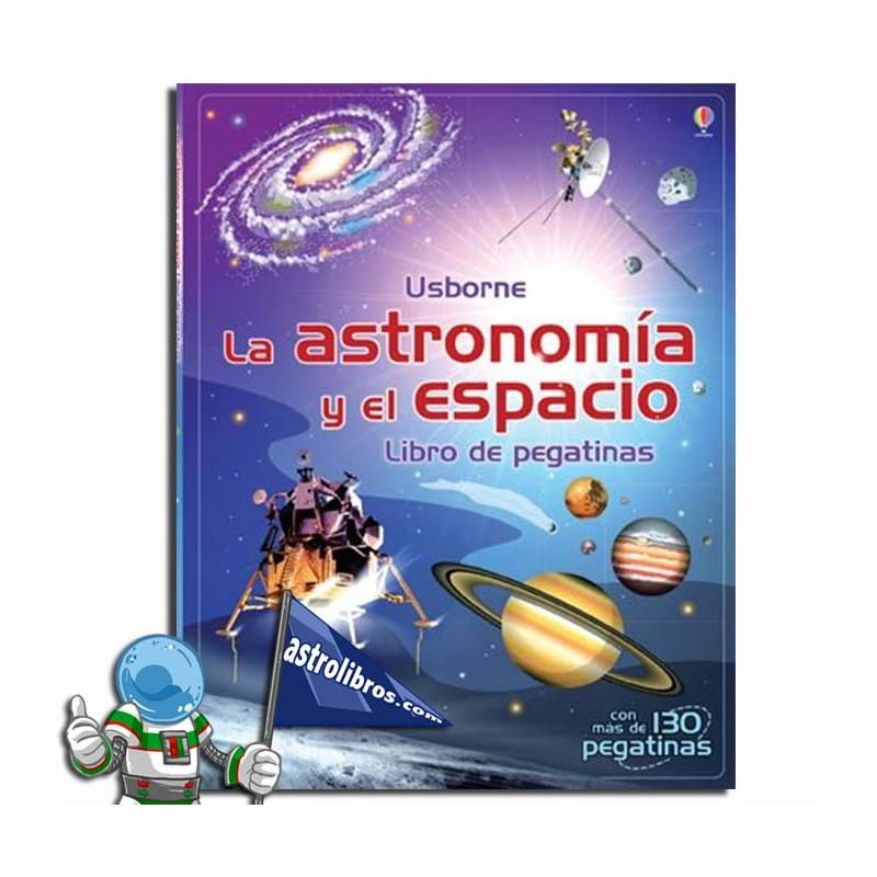 LA ASTRONOMIA Y EL ESPACIO. LIBRO DE PEGATINAS