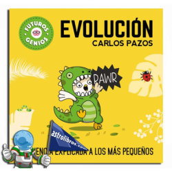 EVOLUCIÓN. FUTUROS GENIOS. LA CIENCIA EXPLICADA A LOS MÁS PEQUEÑOS