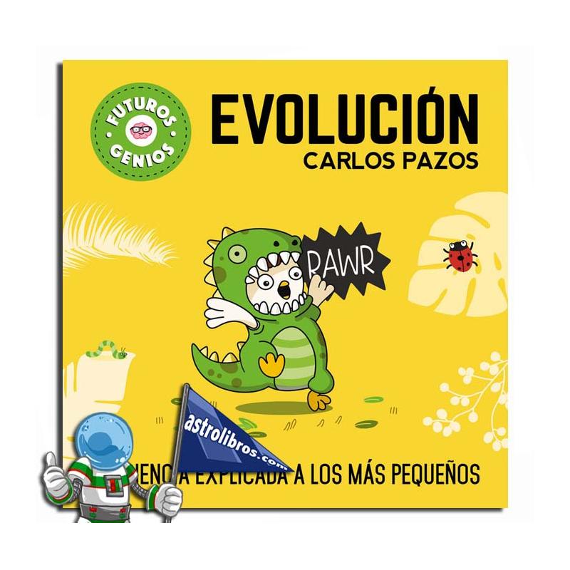 EVOLUCIÓN , FUTUROS GENIOS