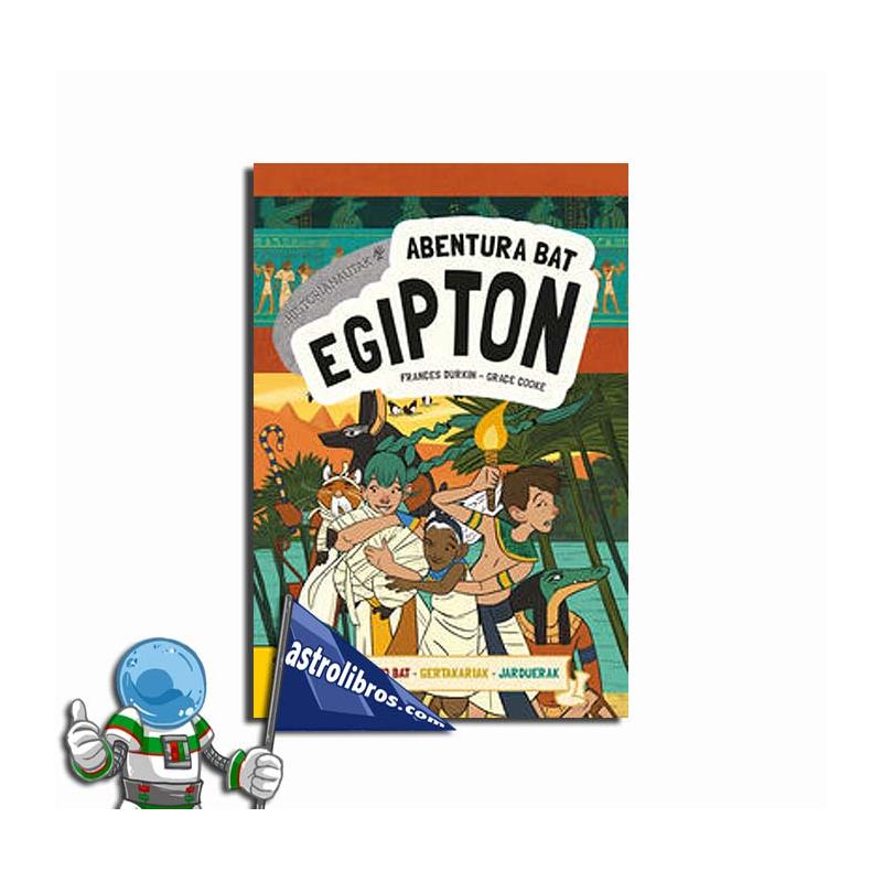 ABENTURA BAT EGIPTON. HISTORIONAUTAK