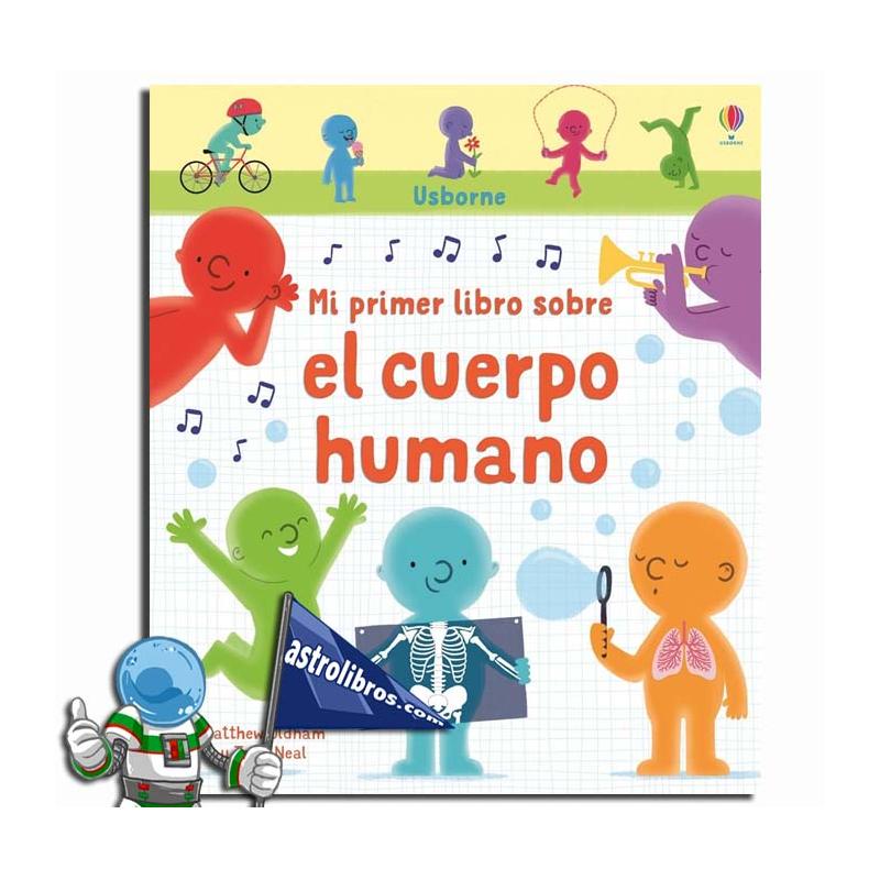 MI PRIMER LIBRO SOBRE EL CUERPO HUMANO