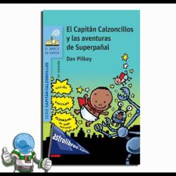 EL CAPITÁN CALZONCILLOS Y LAS AVENTURAS DE SUPERPAÑAL. Nº7