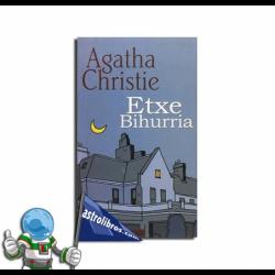 ETXE BIHURRIA , AGATHA CHRISTIE