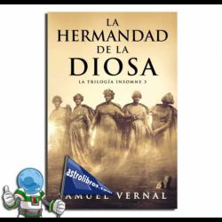 LA HERMANDAD DE LA DIOSA , LA TRILOGÍA INSOMNE 3