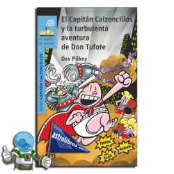 EL CAPITÁN CALZONCILLOS Y LA TURBULENTA AVENTURA DE DON TUFOTE. Nº16