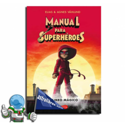 MANUAL PARA SUPERHÉROES. EL LIBRO MÁGICO