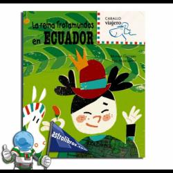 ECUADOR , LA REINA TROTAMUNDOS