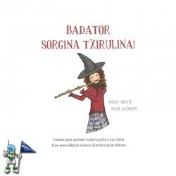 BADATOR SORGINA TXIRULINA! , CUENTOS PARA APRENDER EUSKERA