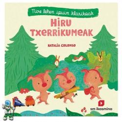 HIRU TXERRIKUMEAK | NIRE...
