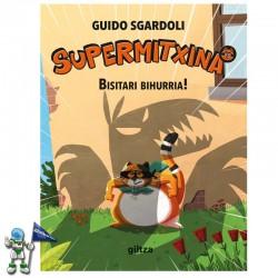 SUPERMITXINA 02 , BISITARI BIHURRIA! , SUPERGATA EN EUSKERA