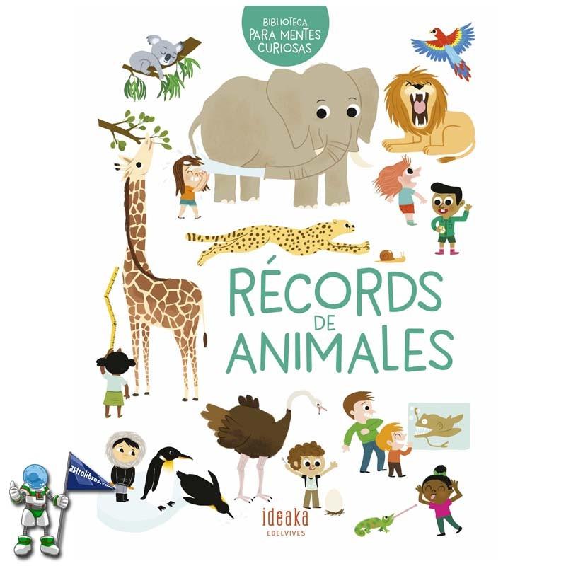 RÉCORDS DE ANIMALES , BIBLIOTECA PARA MENTES CURIOSAS