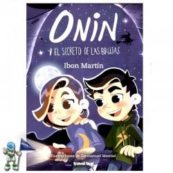 ONIN Y EL SECRETO DE LAS BRUJAS , LAS AVENTURAS DE ONIN 4