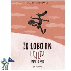 EL LOBO EN CALZONCILLOS 4 | ¡MENUDO VAGO! | LETRA LARRI