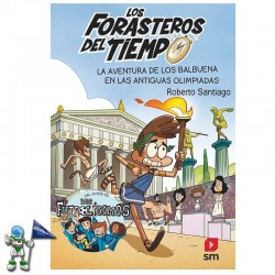 LA AVENTURA DE LOS BALBUENA EN LAS ANTIGUAS OLIMPIADAS , LOS FORASTEROS DEL TIEMPO 8
