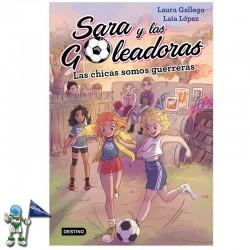 SARA Y LAS GOLEADORAS 2 , LAS CHICAS SOMOS GUERRERAS