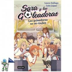 LAS GOLEADORAS NO SE RINDEN , SARA Y LAS GOLEADORAS 5