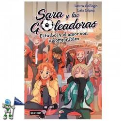 SARA Y LAS GOLEADORAS 4 , EL FÚTBOL Y EL AMOR SON INCOMPATIBLES