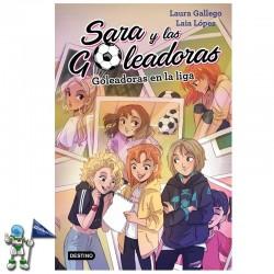 SARA Y LAS GOLEADORAS 3 , GOLEADORAS EN LA LIGA