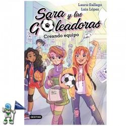 SARA Y LAS GOLEADORAS 1 , CREANDO EQUIPO
